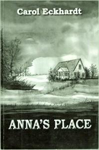 Anna's Place by Carol Eckhardt